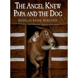 angel-knew-papa-and-the-dog